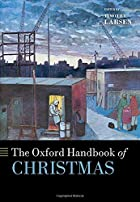The Oxford Handbook of Christmas (Oxford Handbooks)