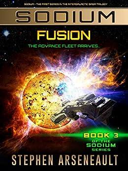 SODIUM Fusion: (Book 3) by [Stephen Arseneault]