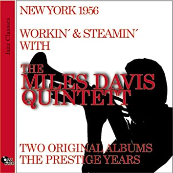 Workin' and Steamin' With The Miles Davis Quintet