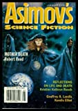 ASIMOV'S SCIENCE FICTION - Volume 22, number 1 - January Jan 1998: Mother Death; Approaching Perimelasma; King Moron; Evolution in Guadalajara; Taking Care of Daddy; Reflections on Life and Death; Caliban in Ferragamos; Visitor