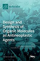 Design and Synthesis of Organic Molecules as Antineoplastic Agents