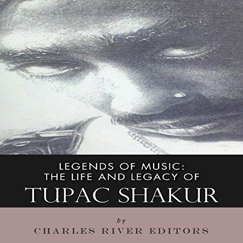 Legends of Music: The Life and Legacy of Tupac Shakur cover art