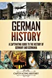 German History: A Captivating Guide to the History of Germany and Germania