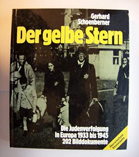 Der gelbe Stern, die Judenverfolgung in Europa 1933 bis 1945, 202 Bilddokumente.