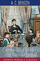 Cambridge Essays on Education (Esprios Classics)