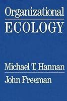 Organizational Ecology by Michael T. Hannan John Freeman(1993-01-01)