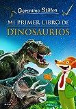 Mi primer libro de dinosaurios (Geronimo Stilton. Conocimientos)