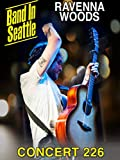 Ravenna Woods - Band in Seattle: Concert 226