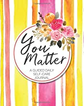 You Matter - A Guided Daily Self-Care Journal: 8x10 Notebook Journal with Guided Question, 120 Pages – Pink and Orange Watercolor Stripes with Inspirational Self-Esteem Quote