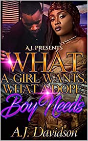 What a Girl wants, What a Dope Boy Needs: RE- RELEASE