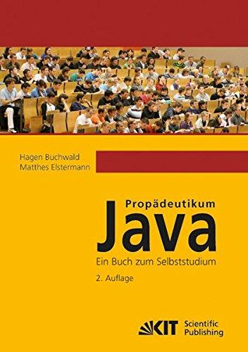 Propaedeutikum Java : ein Buch zum Selbststudium. 2. ueberarb. u. korr. Aufl.