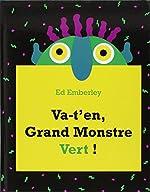 Va-t'en, grand monstre vert ! d'Ed Emberley