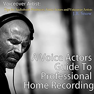 Tips for Audiobook Producers, Voice Actors and Voiceover Artists     Voiceover Artist: A Voice Actors Guide to Professional Home Recording: Transcend Mediocrity, Book 104              By:                                                                                                                                 J.B. Snow                               Narrated by:                                                                                                                                 Mike Norgaard                      Length: 25 mins     22 ratings     Overall 4.0