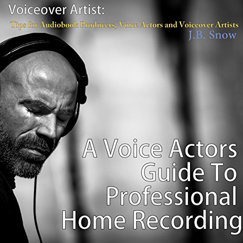Tips for Audiobook Producers, Voice Actors and Voiceover Artists