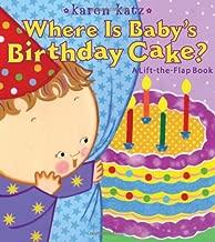 Where Is Baby's Birthday Cake?: A Lift-the-Flap Book (Karen Katz Lift-the-Flap Books)