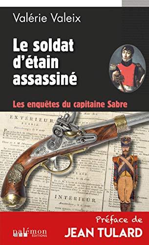 Le soldat d'étain assassiné: Les Enquêtes du capitaine Sabre - Tome 2