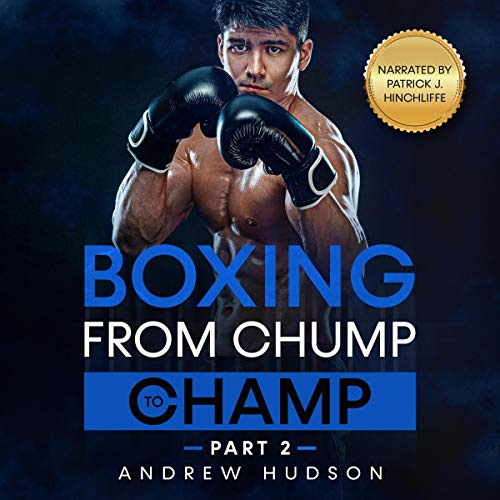 Boxing: From Chump to Champ, Part 2 cover art