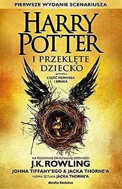 Harry Potter i Przeklete Dziecko. Czesc pierwsza i druga (Polish Edition) (Russian Edition)