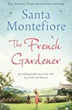 The French Gardener by Santa Montefiore (2013-11-21)