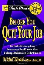 Rich Dad's Before You Quit Your Job by Kiyosaki, Robert T., Lechter, Sharon L. (2005) Paperback