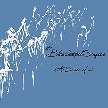 The Blue Gospel Singers: A Decade of Us (feat. Mario Paduano)
