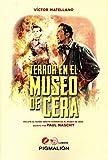 Terror en el Museo de Cera: 11 (Pigmalión Lumiere)