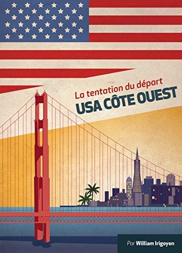 USA Côte Ouest: La tentation du départ (French Edition)