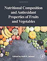Nutritional Composition and Antioxidant Properties of Fruits and Vegetables