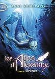 Les Ailes d'Alexanne - Tome 6 Sirènes - Michel Lafon Poche - 13/04/2017