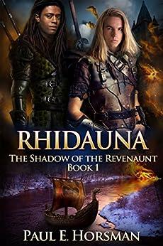Rhidauna: The Shadow of the Revenaunt, Book 1 by [Paul E. Horsman]