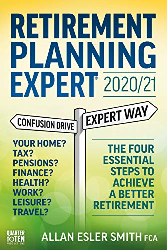Retirement Planning Expert 2020/21: The Four Essential Steps To Achieve a Better Retirement (English Edition)