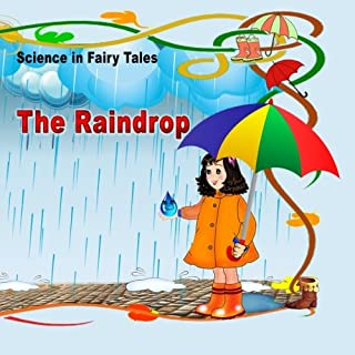 Science in Fairy Tales. The Raindrop: Picture Book for kids between 3 and 6 years old (Volume 1)