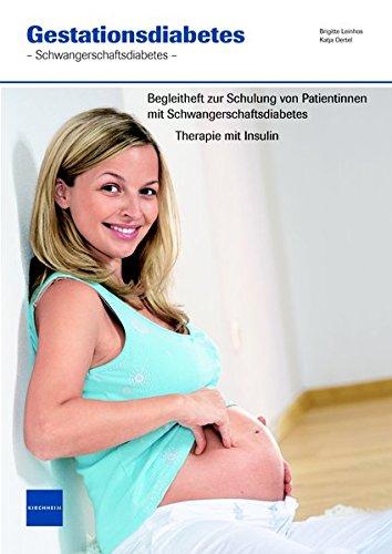Gestationsdiabetes: Begleitheft zur Schulung von Patientinnen mit Schwangerschaftsdiabetes Therapie mit Insulin Verbrauchsmaterial für 5 Patientinnen