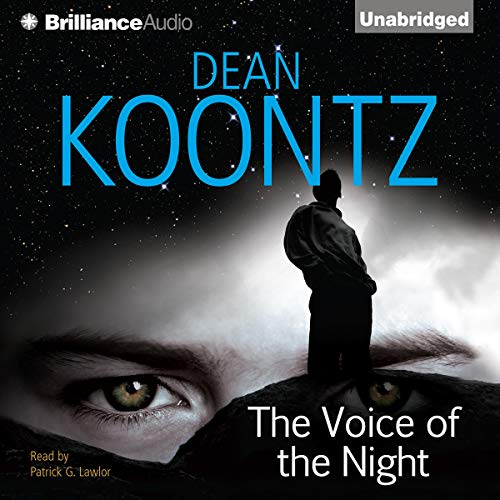 The Voice of the Night                   By:                                                                                                                                 Dean Koontz                               Narrated by:                                                                                                                                 Patrick G. Lawlor                      Length: 8 hrs and 3 mins     12 ratings     Overall 3.8