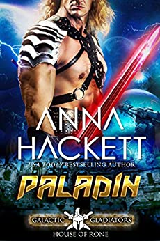 Paladin: A Scifi Alien Romance (Galactic Gladiators: House of Rone Book 4) by [Anna Hackett]