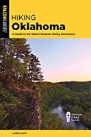 Hiking Oklahoma: A Guide to the State's Greatest Hiking Adventures (State Hiking Guides)