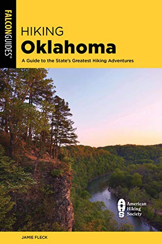 Compare Textbook Prices for Hiking Oklahoma: A Guide to the State's Greatest Hiking Adventures State Hiking Guides Series  ISBN 9781493056583 by Fleck, Jamie