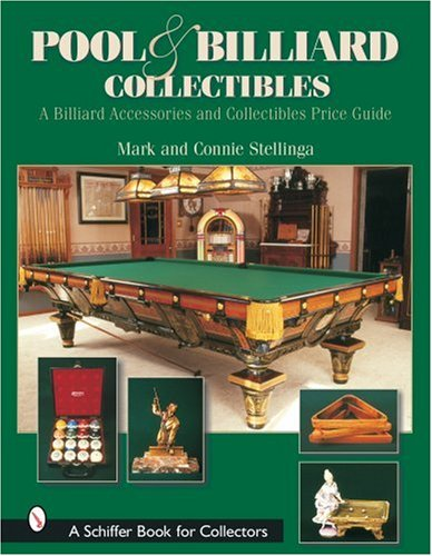 Stellinga, M: Pool and Billiard Collectibles: A Billiard Acc: A Billiard Accessories and Collectibles Price Guide (A Schiffer Book for Collectors)