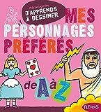Mes personnages préférés de A à Z - Fleurus - 10/01/2008