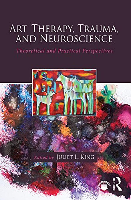 アンカー鳥シティArt Therapy, Trauma, and Neuroscience: Theoretical and Practical Perspectives (English Edition)
