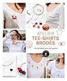 Mon atelier tee-shirts brodés - + de 100 motifs pour tout upcylcer