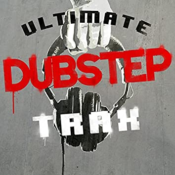 Ultimate Dubstep Trax