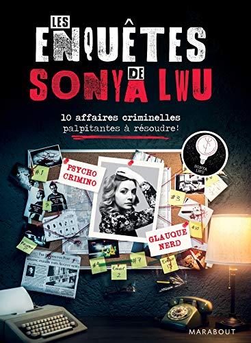 Les enquêtes de Sonya Lwu: 10 enquêtes criminelles palpitantes à résoudre