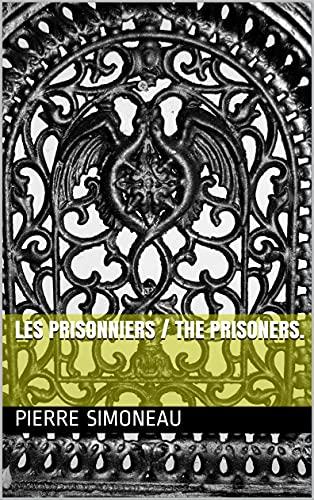 LES PRISONNIERS / THE PRISONERS. (English Edition)
