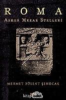 Roma Asker Mezar Stelleri