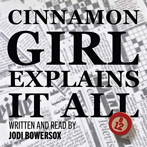 Cinnamon Girl Explains It All audiobook cover art