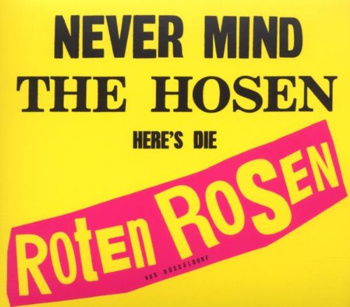 Never Mind the Hosen-Here's Die Roten Rosen (Deluxe-Edition mit Bonus-Tracks)