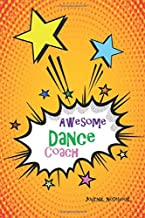 Awesome Dance Coach Journal Notebook: Orange Pop Art 6x9 Blank Lined, 110 Page, Great for Lists, Notes, Jouranling, Gift ideas for Appreciation, Christmas or Year End Gift