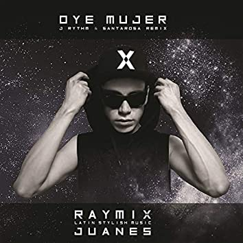 Oye Mujer (J Rythm & Santarosa Remix)