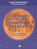 Les femmes et la pratique spirituelle des rêves - Les enseignements des Cercles de Rêves